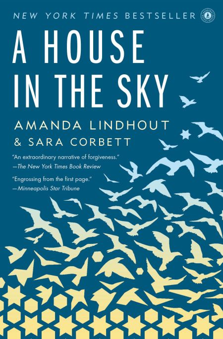 One of my all-time favourites! ~ A House in the Sky by Amanda Lindhout & Sara Corbett