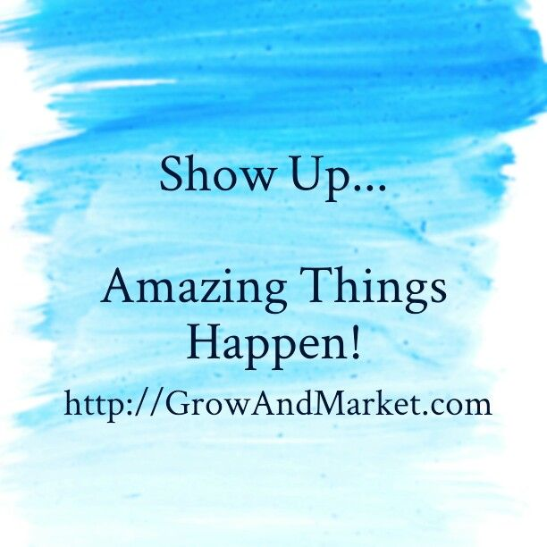 Be conscious how you show up!!  Http://GrowAndMarket.com