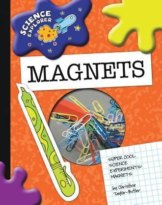 Magnets: Super Cool Science Experiments