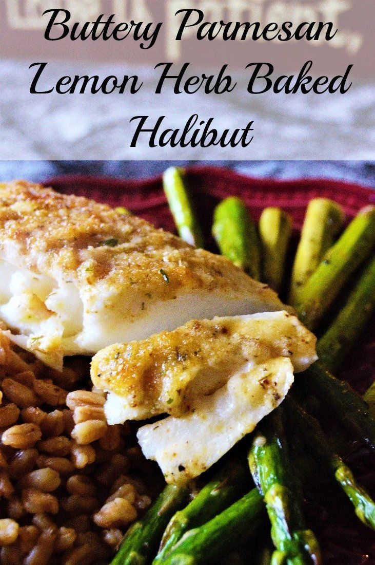 Buttery Parmesan Lemon Herb Baked Halibut- Messy Cutting Board Recipes