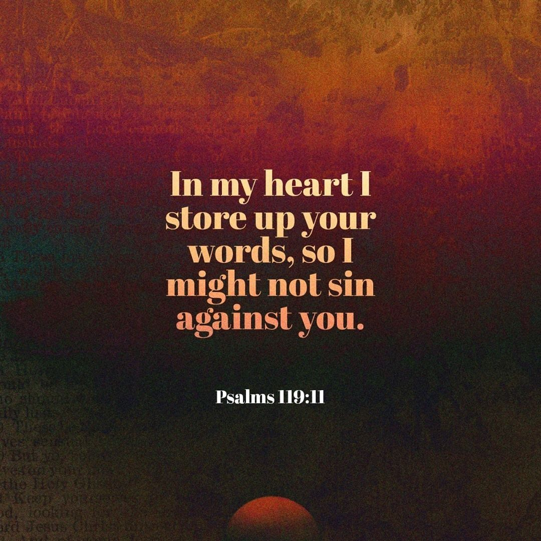 In My Heart I Store Up Your Words So I Might Not Sin Against You Psalms 119 11 Psalms Bible Apps Words