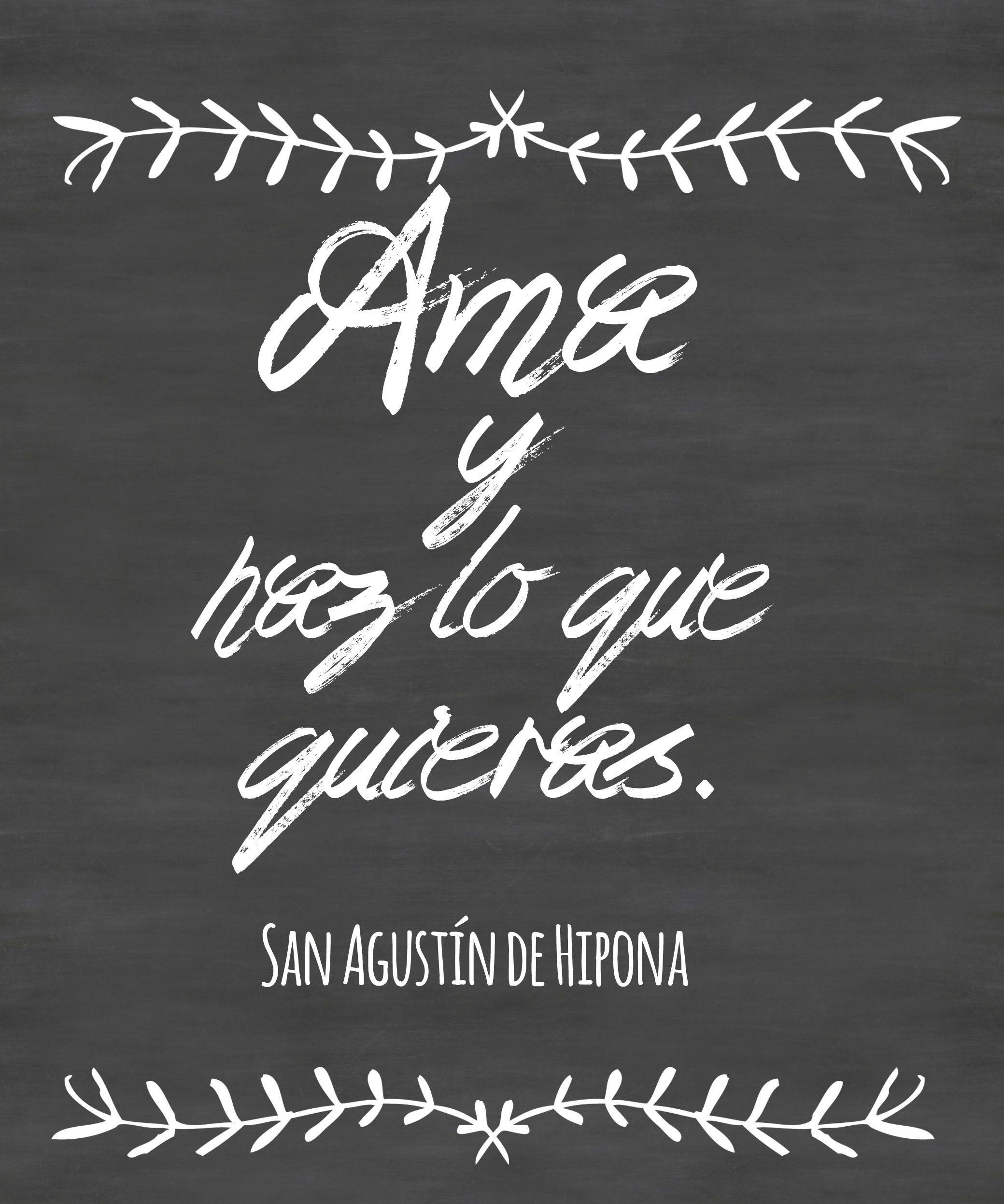 Ama Y Haz Lo Que Quieras San Agustín Frases De San