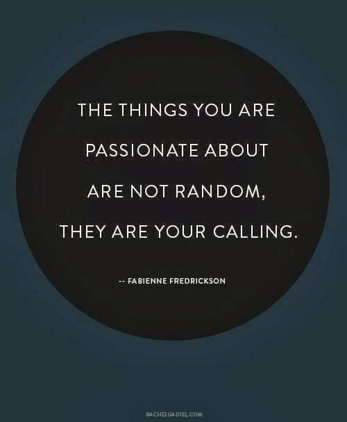 Your passion is your calling