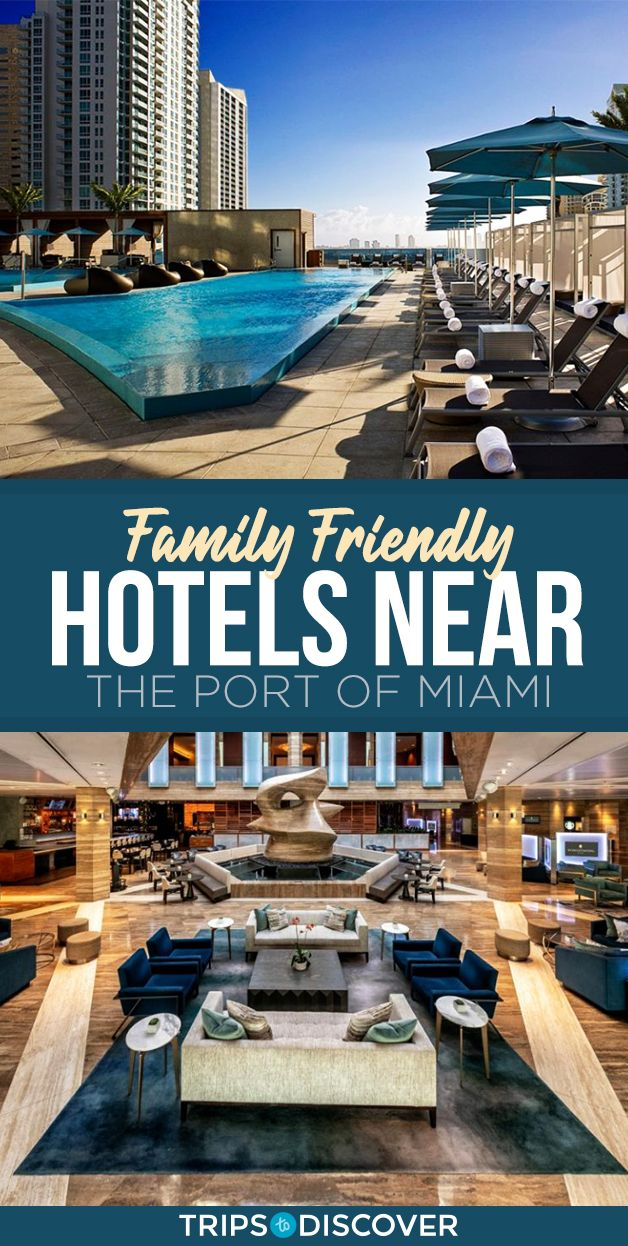 10 Best Family Friendly Hotels Near the Port of Miami