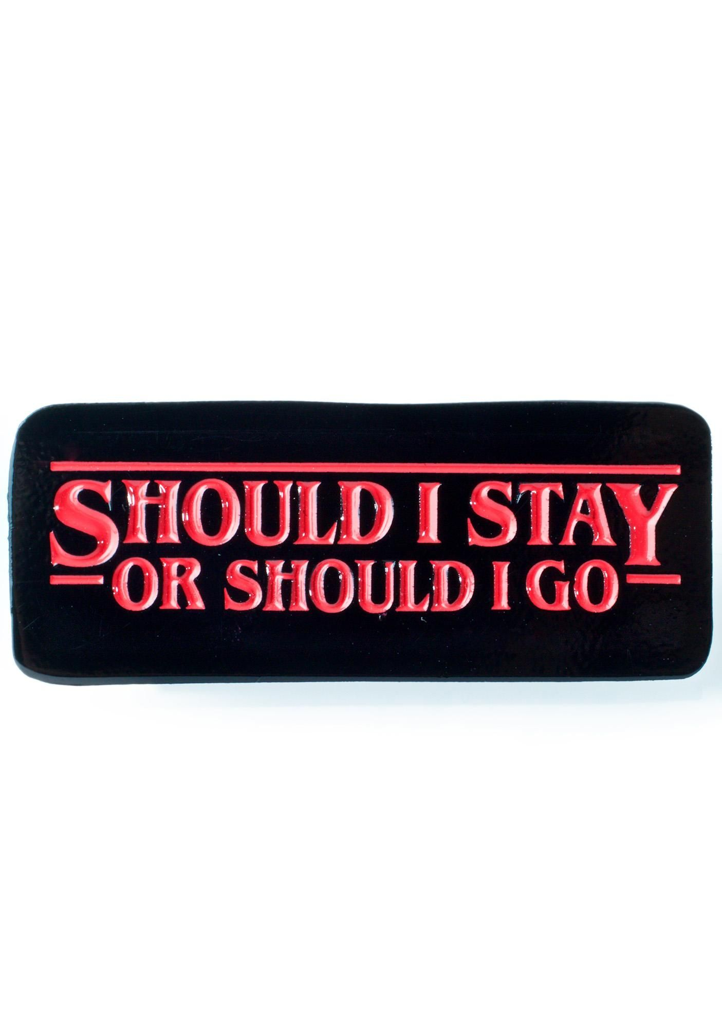 Should I Stay Or Should I Go Pin | Pins & Patches | Should i