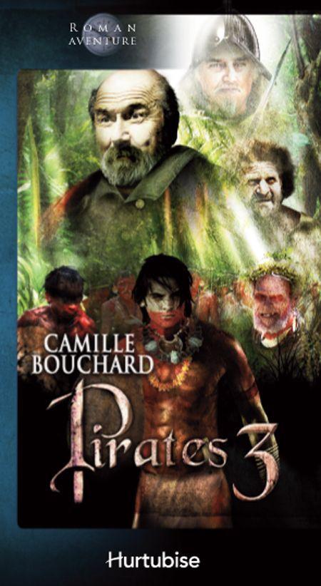 Pirates Tome 2 La fureur de Juracan - Camille Bouchard