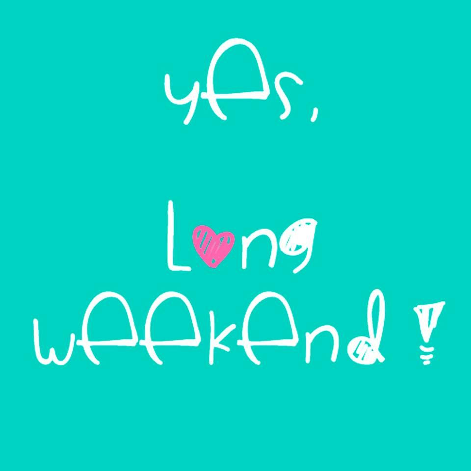 longweekend Long weekend quotes, Weekend quotes, Bank
