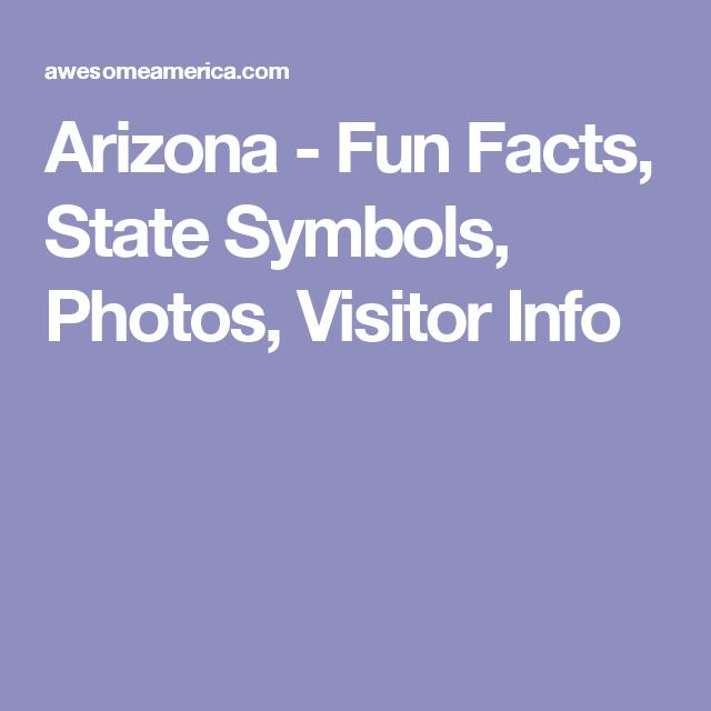 Arizona Fun Facts State Symbols Photos Visitor Info Arizona