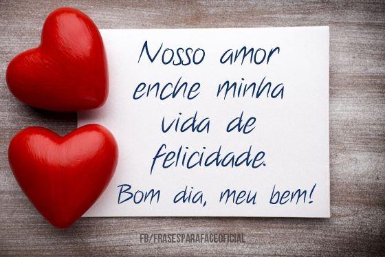 Mensagem De Bom Dia Para O Meu Amor: Nosso Amor Enche Minha Vida De...