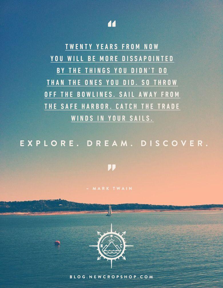 Explore. Dream. Discover | Explore dream discover, Mark ...
