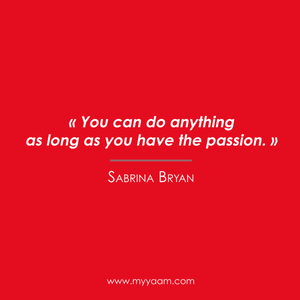 """Citation, quote ⇢ """"You can do anything as long as you have the #passion.""""  Le nouveau site dans quelques jours ❣ www.myyaam.com"""