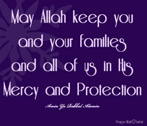 May Allah swt keep you and your families ,,, Ameen | Allah