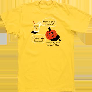 Qu te pasa calabaza nada nada limonada custom spanish club spanish club t shirts high school custom tshirt pumpkin lemonade sciox Image collections