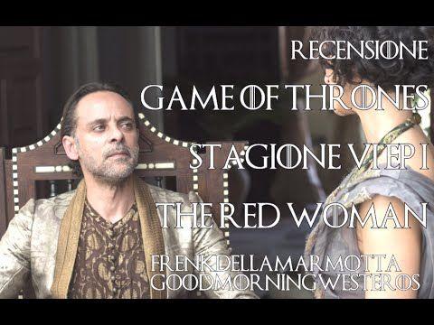 "Recensione GoT Ep.6x01 ""The Red Woman"", fondotinta - YouTube"