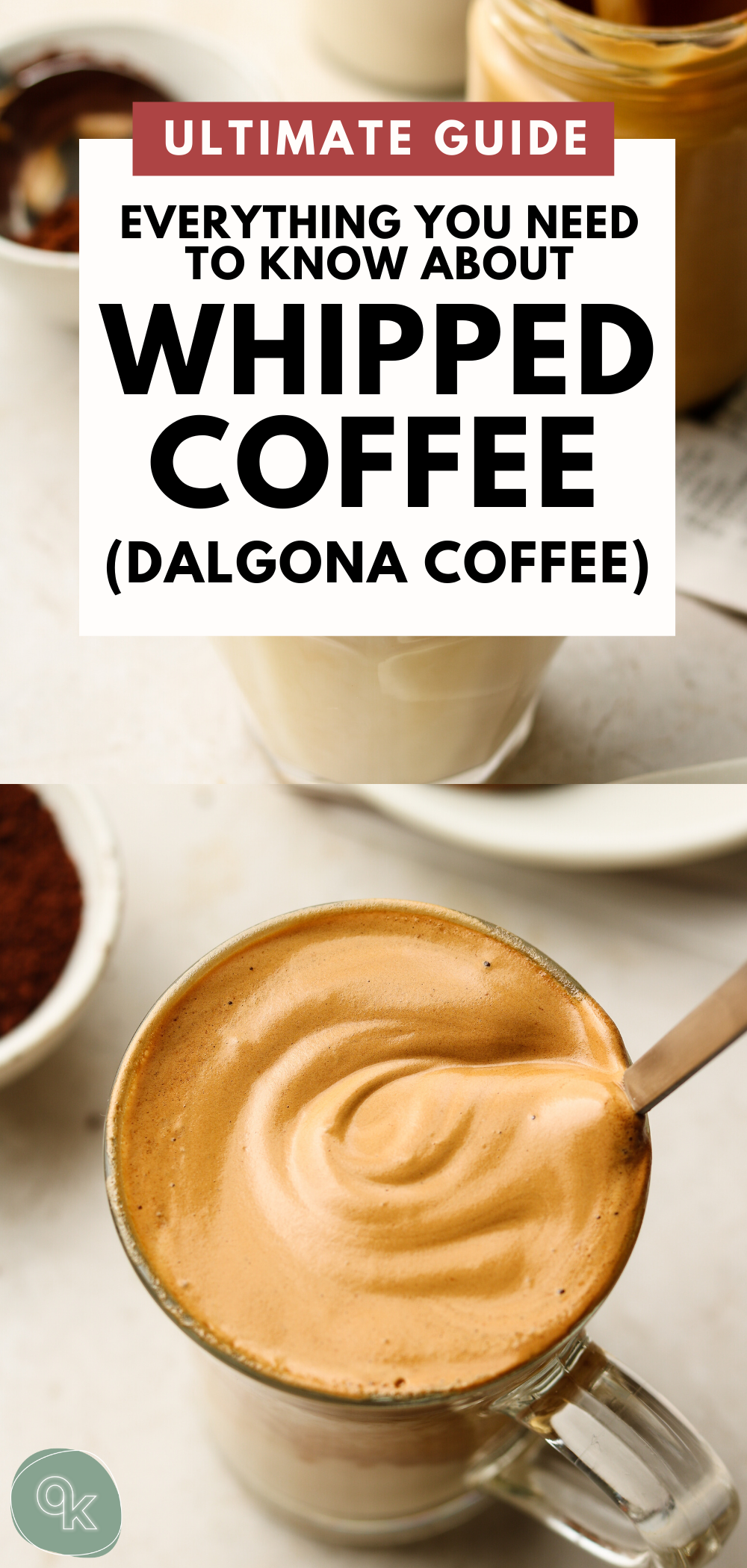 Whipped Coffee (Dalgona Coffee) The Ultimate Guide