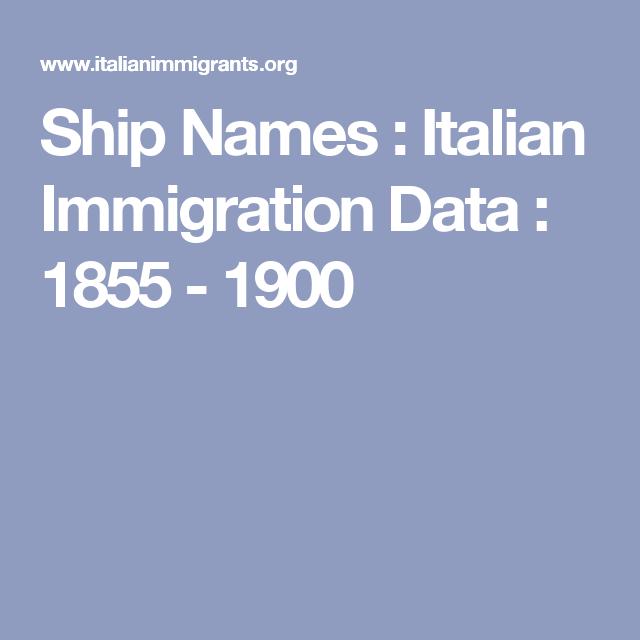 Ship Names : Italian Immigration Data : 1855 - 1900 | Roots
