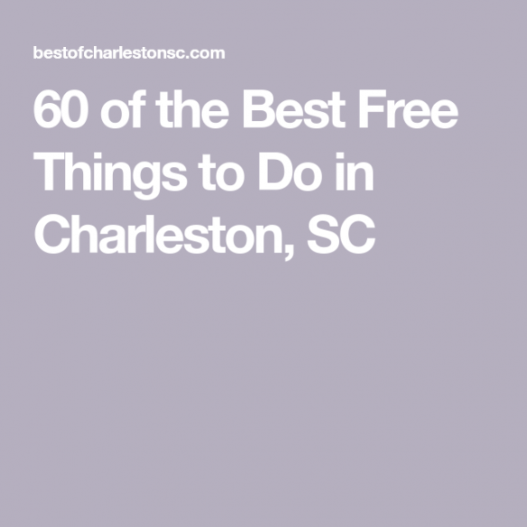 60 of the Best Free Things to Do in Charleston SC
