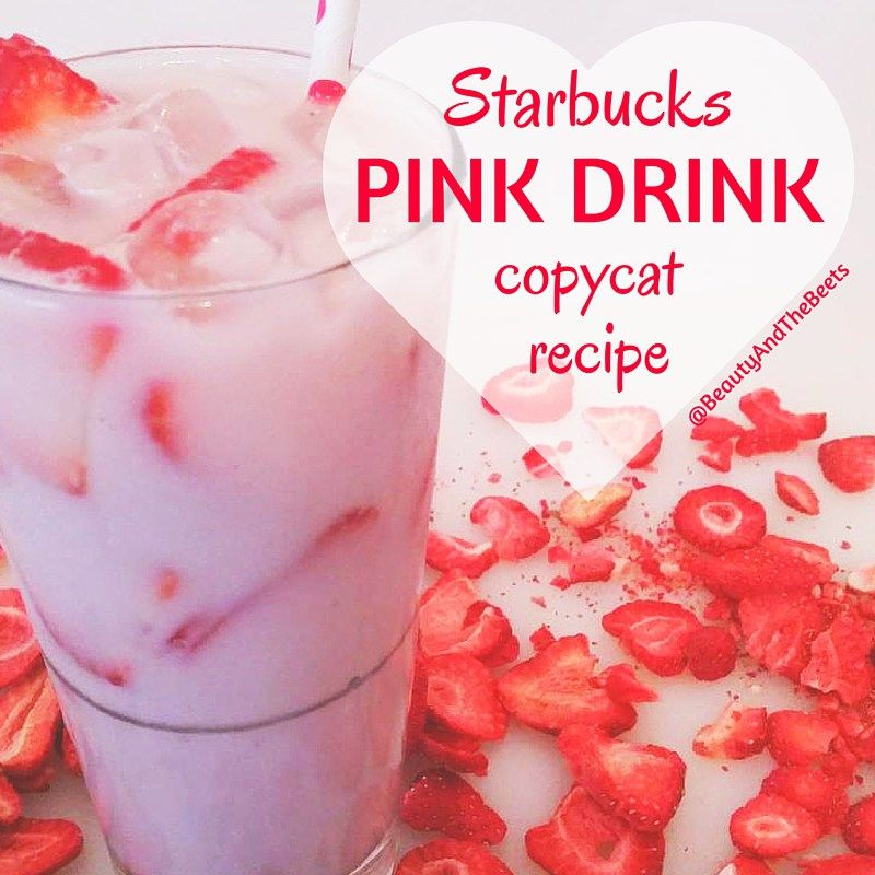 Pinkdrink Starbucks Pink Drink Copycat Recipe By Beauty And The Beets Starbucks Drinks Recipes Pink Drink Recipes Starbucks Drinks Diy