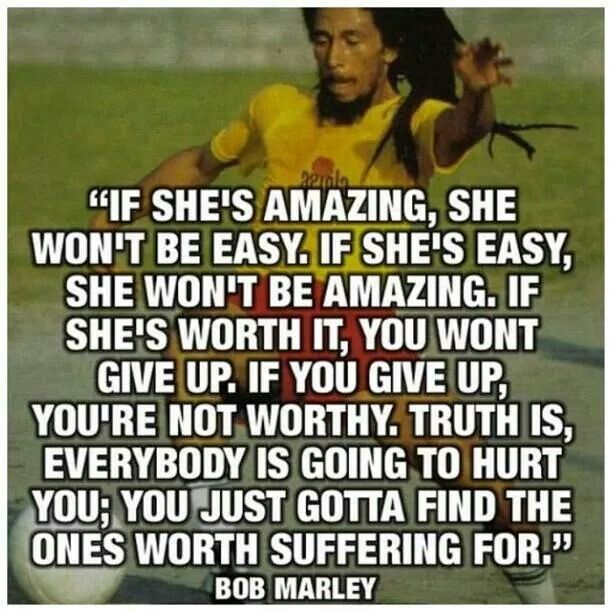 If Shes Amazing She Is Wont Be Easy If She Easy She Wont Be