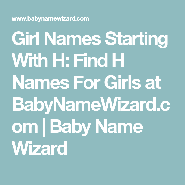 Girl Names Starting With H Find H Names For Girls At Babynamewizard