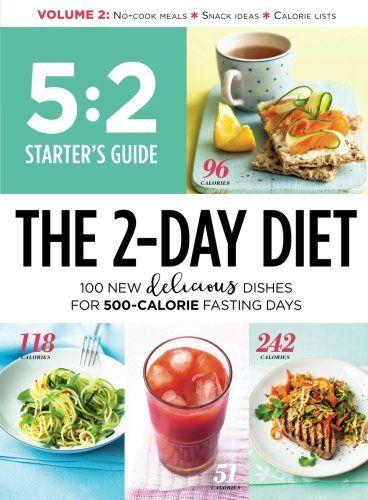 5 2 Starter S Guide The 2 Day Diet 100 New Delicious Dis 500 Calorie Diet 500 Calories 500 Calorie Meals