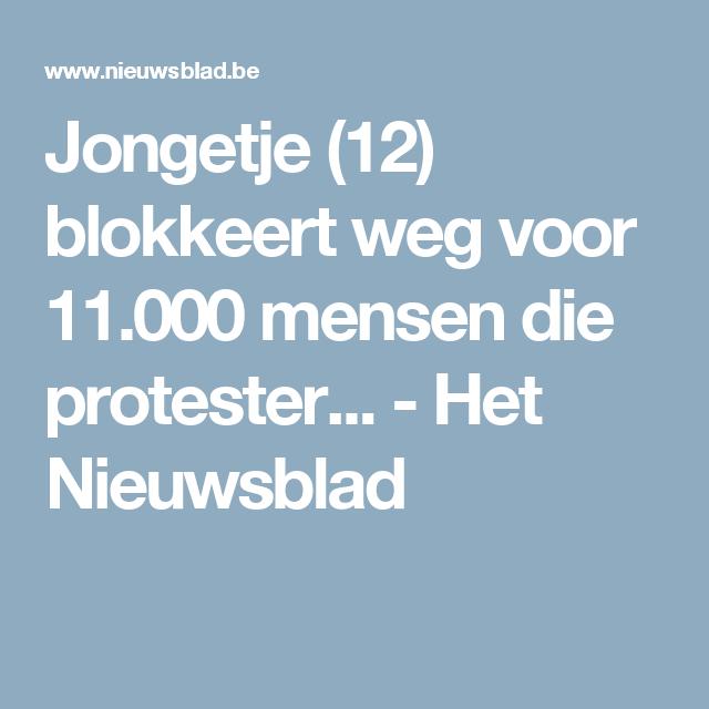 Jongetje (12) blokkeert weg voor 11.000 mensen die protester... - Het Nieuwsblad