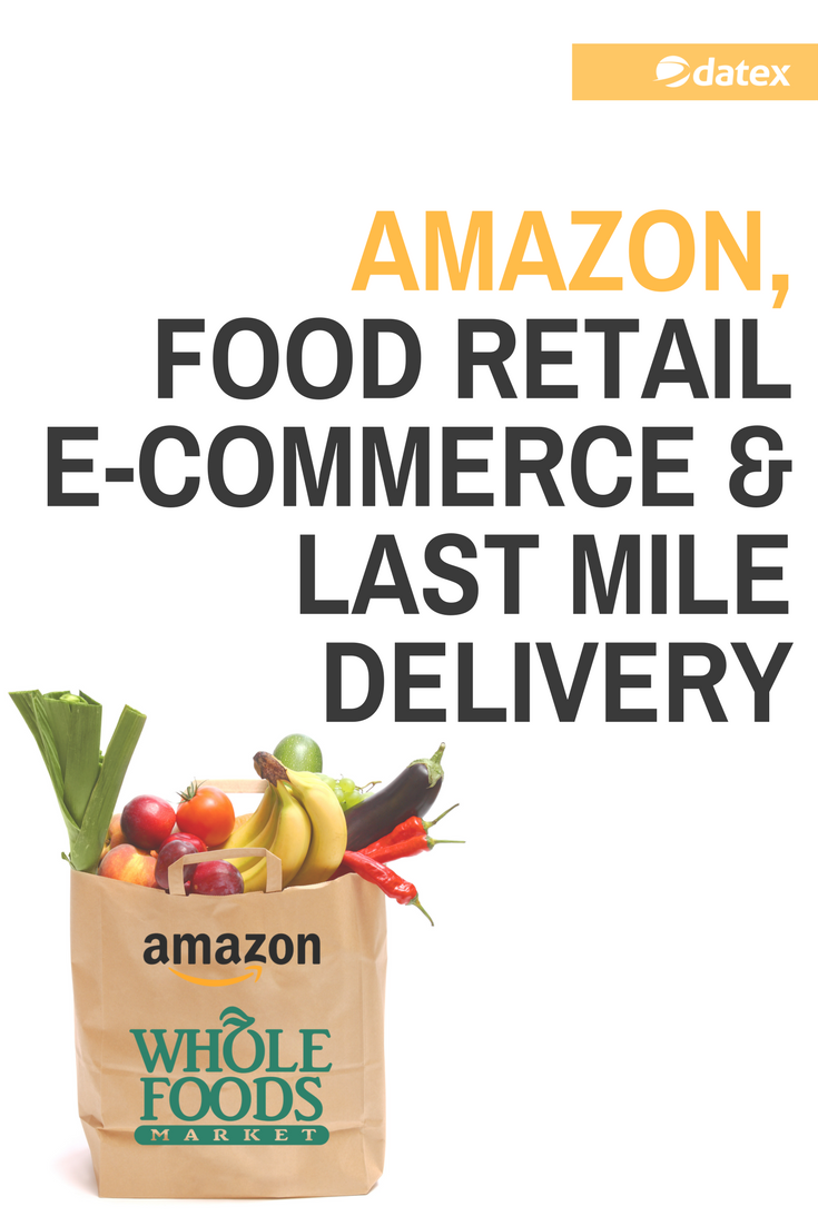 Amazon, Food Retail E-Commerce & Last Mile Delivery | Supply