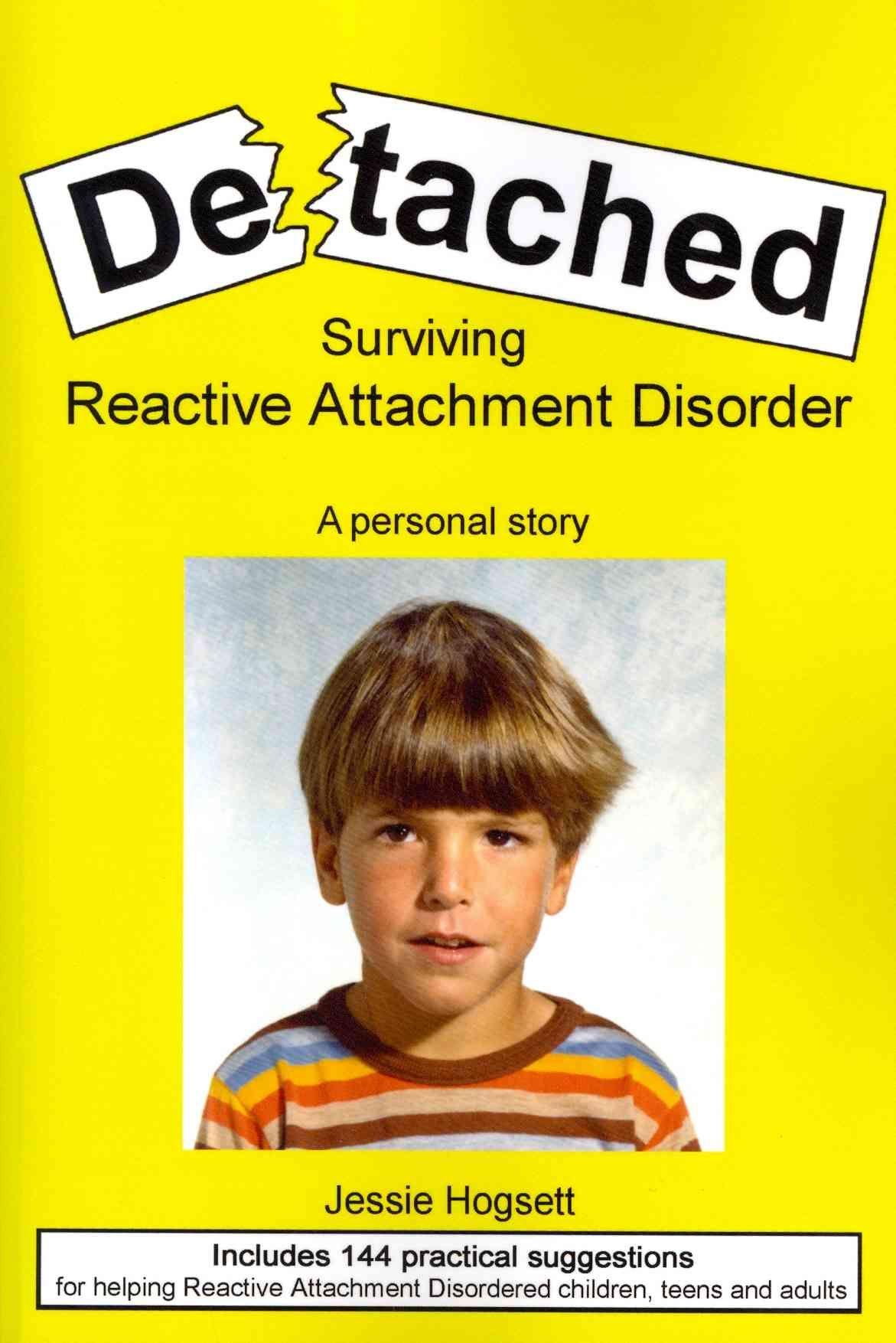 Detached Surviving Reactive Attachment Disorder
