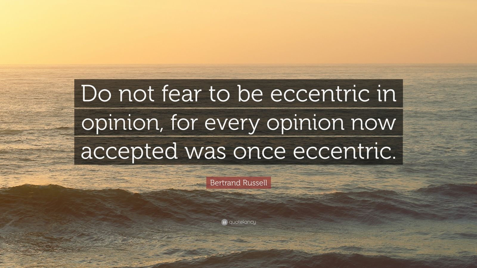 Citaten Hemingway : Confidence quotes: u201cdo not fear to be eccentric in opinion for