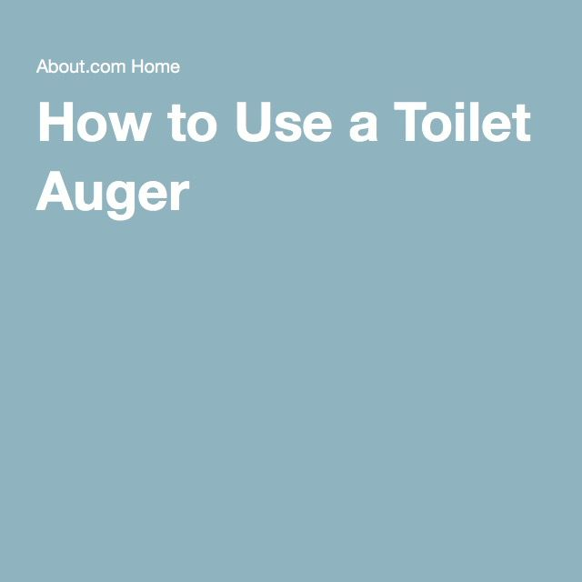 How To Use A Toilet Auger A Step By Step Guide Toilet Augers Being Used