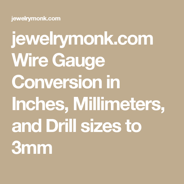 Wire gage sizes inches images wiring table and diagram sample wire gauge to inches and millimeters conversion gallery wiring jewelrymonk wire gauge conversion in inches millimeters greentooth Gallery