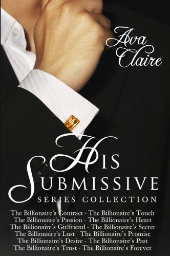 The His Submissive Series Complete 12 Part Collection By Ava