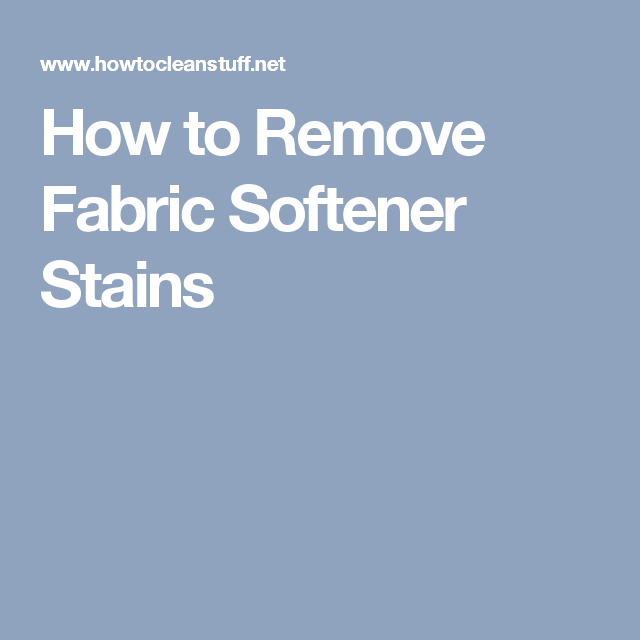 7f7632a5eb1f0c4439eff5fa265d799d - How To Get Fabric Softener Residue Out Of Clothes