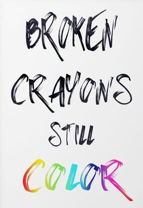 Broken Crayons Still Color Inspirational Quote Print Inspirational