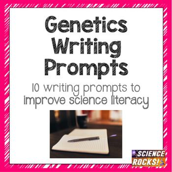 Want to improve your students' science literacy? Included are 10 genetics writing prompts on the following topics:1.Scientific Method- Inheritance 2.DNA3.Meiosis- Crossing over4.Blood Types5.Gel Electrophoresis6.Chromosomes7.Colorblindness8.Mutations9.Cloning10.Pedigree Charts Why use writing prompts?