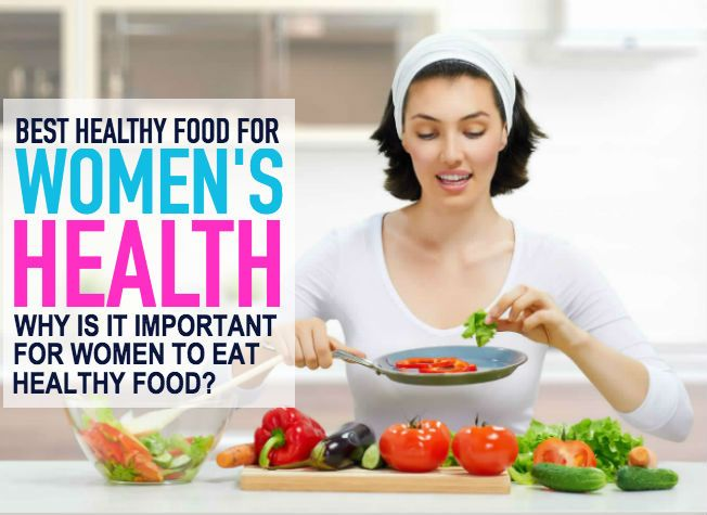 10 Top Best Foods For Womens HealthHealth Issues Differ Somewhat Between Men And Women We Read So Much About Diet Nutrition