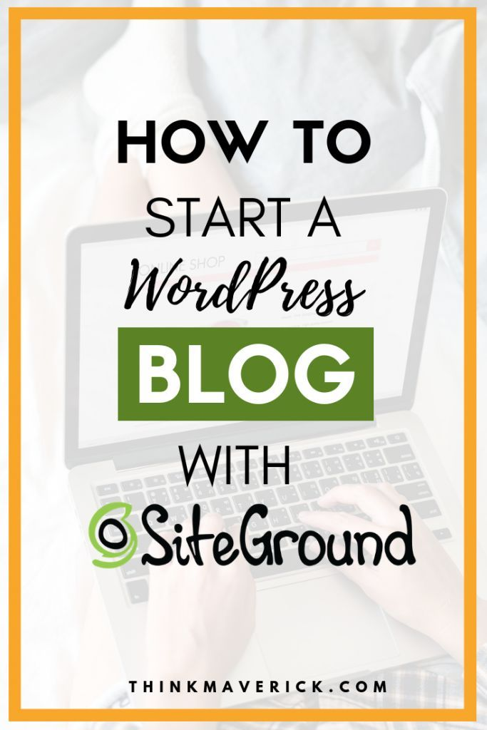 How to Start a WordPress Blog with Siteground - WordPress, Make money blogging, How to start a blog - 웹