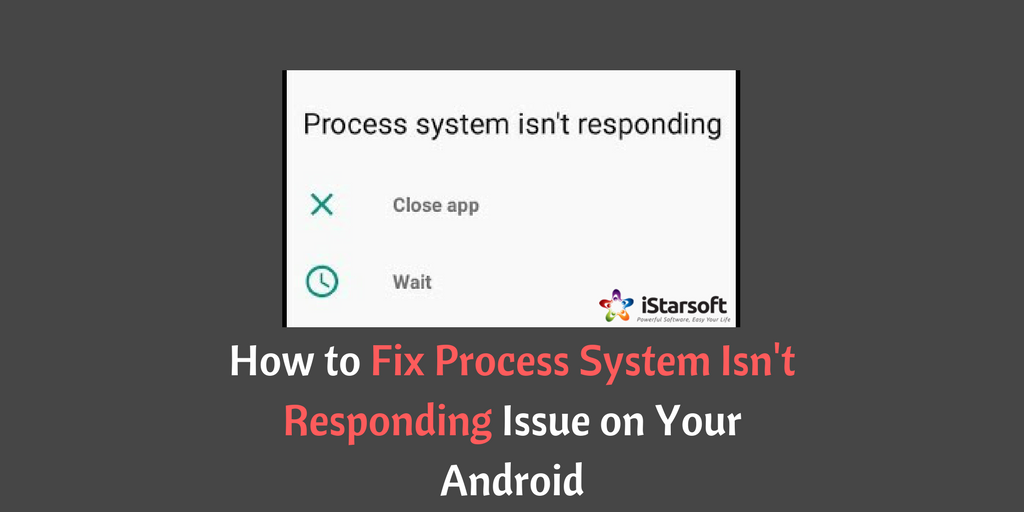How To Fix Process System Isn T Responding Issue On Your Android Https Www Itunes For Android Com Fix Process System Isnt Responding Fix It Android System