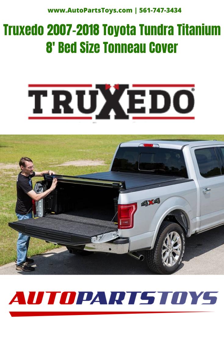 Truxedo 20072018 Toyota Tundra Titanium 8' Bed Size