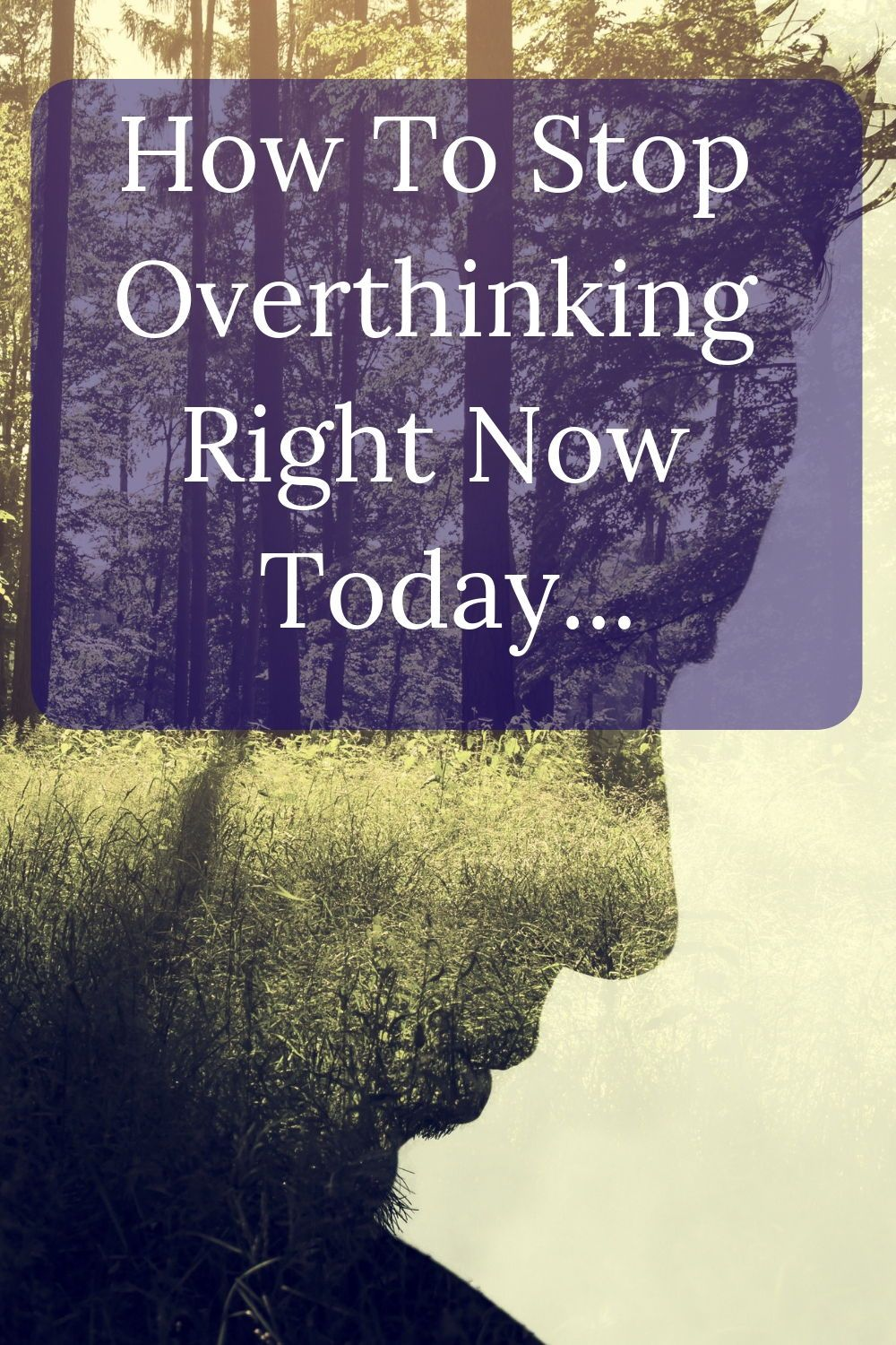 How To Stop Overthinking (With images) | Overthinking ...