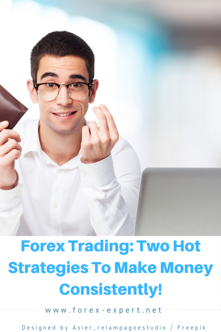 Forex Trading Two Hot Strategies To Make Money Consistently Forex Trading Forex Trading Strategies Forex Trading Forex Trading Forex Trading Strategies