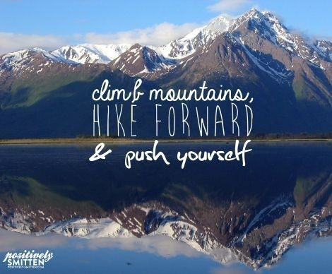 Hiking Quotes Tumblr Hiking Quotes Mountain Quotes Outdoor Quotes