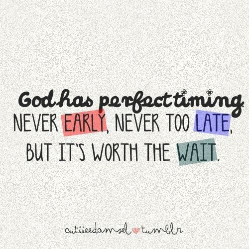 God Has Perfect Timing Wise Words Pinterest Quotes Words And God