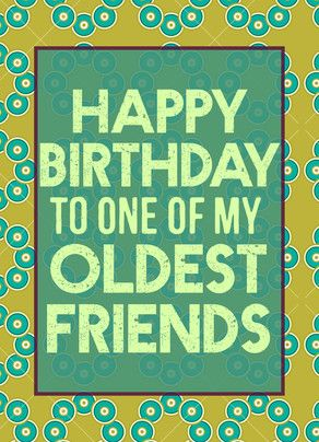 My Old Friend Funny Birthday Card Happy Birthday Old Friend
