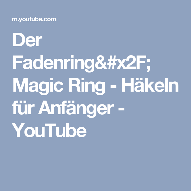 Der Fadenring Magic Ring Häkeln Für Anfänger Youtube Häkeln