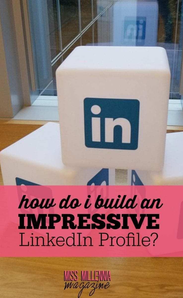 How do i build an impressive linkedin profile new job