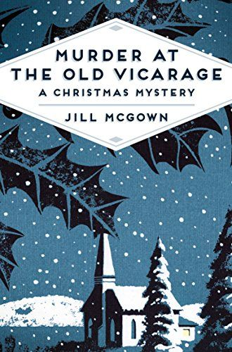 murder at the old vicarage a christmas mystery amazoncouk jill mcgown 9781509809639 books books worth reading pinterest mystery amazon and - Christmas Mystery Books