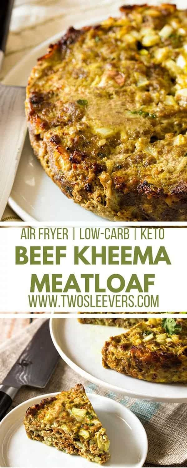 Air Fryer Low Carb Keto Beef Kheema Meatloaf via