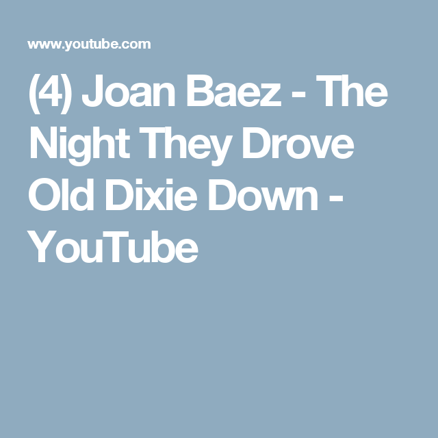 4) Joan Baez - The Night They Drove Old Dixie Down - YouTube | Music ...