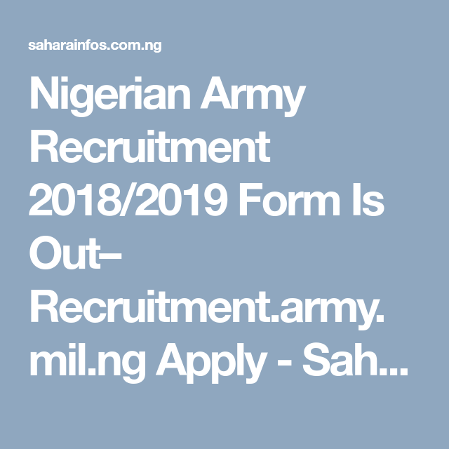Nigerian Army Recruitment 2018/2019 Form Is Out– Recruitment